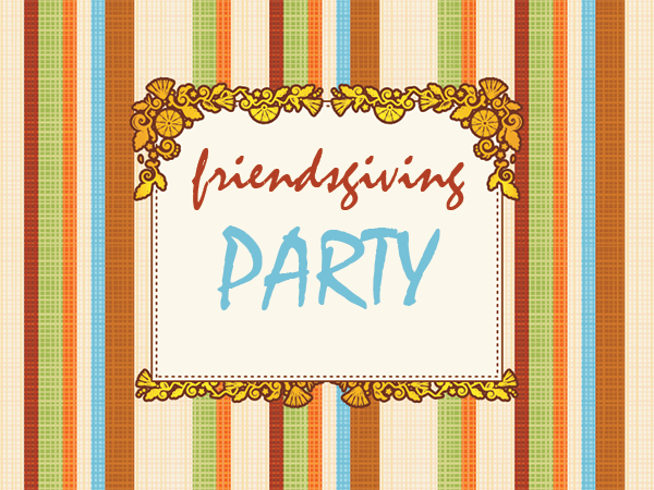 Friendsgiving party